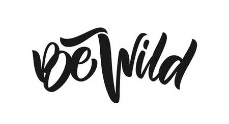 Handwritten type calligraphic lettering of Be Wild on white background