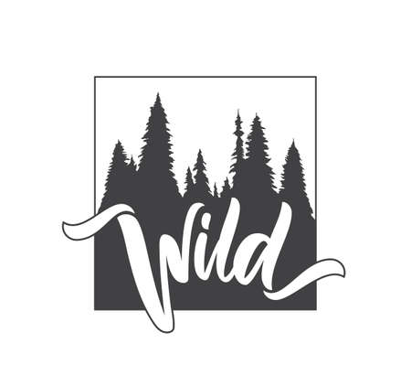 Hand drawn type lettering of Wild with silhouette of Pine Forest. Brush calligraphy. Typography design.