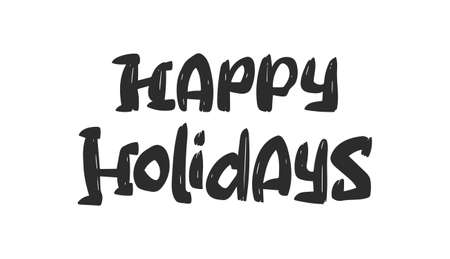 Hand drawn cartoon lettering of Happy Holidays isolated on white background Illusztráció