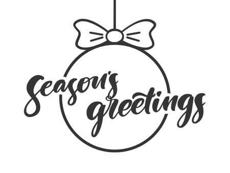 Vector illustration: Handwritten lettering of Seasons Greetings on Christmas ball backround.