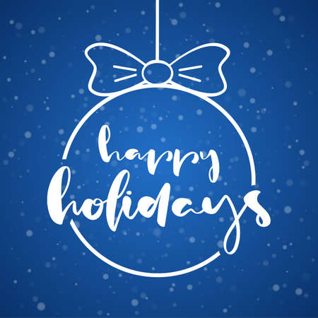 Handwritten type lettering composition of Happy Holidays in Christmas Ball on blue snowflakes background.