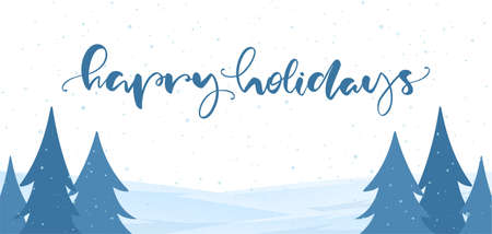 Blue winter snowy landscape with handwritten lettering of Happy Holidays. Merry Christmas and Happy New Year.