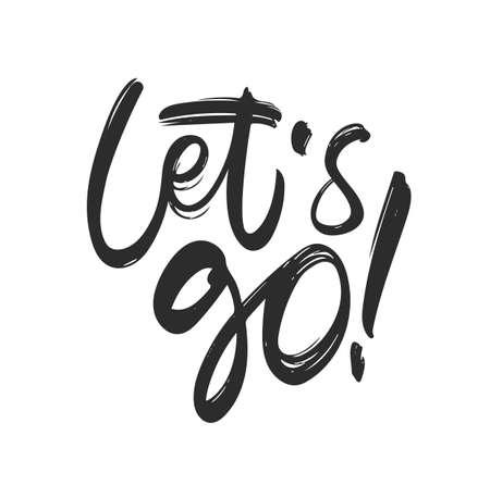 Vector illustration. Handwritten Typography brush lettering of Let's Go on white background.