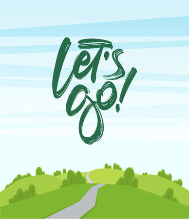 Vector cartoon landscape with hills and road. Handwritten lettering of Let s Go.