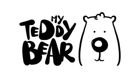 Hand drawn print with baby Bear and type lettering of My Taddy Bear. Ilustrace