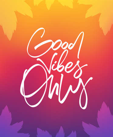 Vector illustration: Handwritten of Good Vibes Only with palm leaves on Colorful background