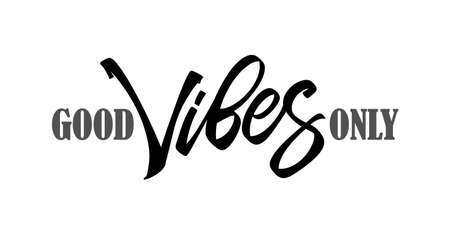 Vector illustration: Type lettering composition of Good Vibes Only