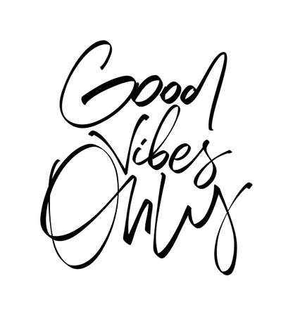 Vector illustration: Handwritten brush type lettering composition of Good Vibes Only