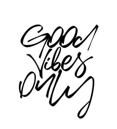Vector illustration: Handwritten brush type lettering composition of Good Vibes Only on white background Illusztráció
