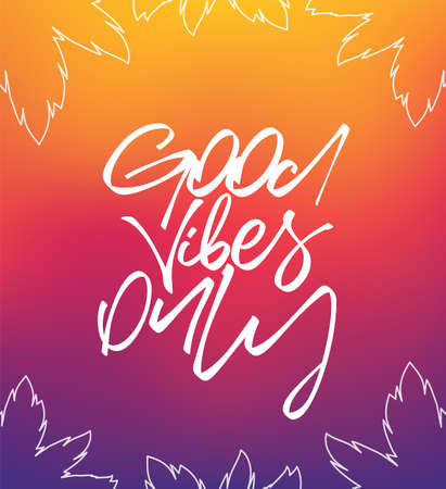 Vector illustration: Handwritten type lettering of Good Vibes Only with palm leaves on Colorful background Illusztráció