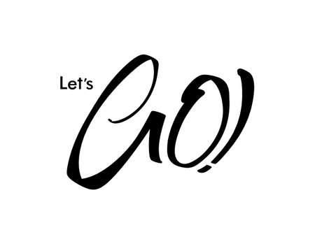 Vector illustration. Typography lettering of Let's Go on white background. Illustration