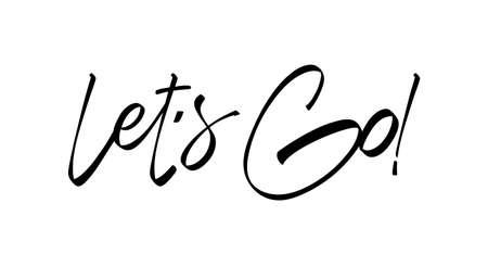Vector illustration. Handwritten Type lettering of Let's Go on white background.