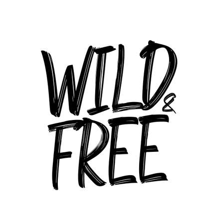 Vector illustration: Hand drawn typographyc grunge lettering of Wild and Free
