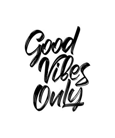 Vector Handwritten brush type lettering of Good Vibes Only on white background