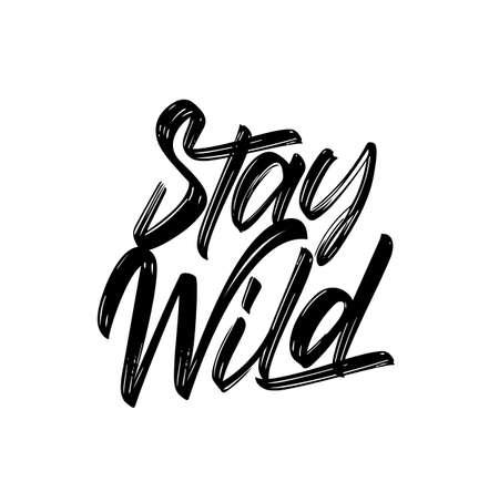 Vector handwritten calligraphic brush lettering of Stay Wild