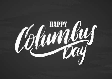 Vector illustration: Handwritten lettering of Happy Columbus Day on chalkboard background 일러스트