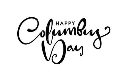 Vector Handwritten brush Lettering of Happy Columbus Day.