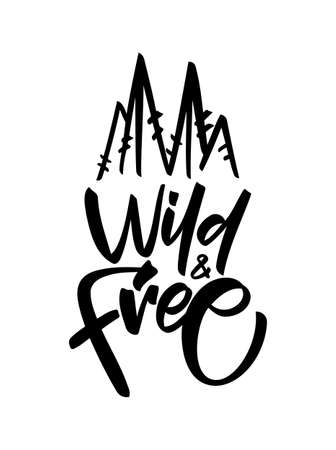 Vector Handwritten brush type lettering of Wild and Free with hand drawn pine trees  イラスト・ベクター素材