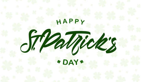 Vector illustration: Hand drawn green lettering of Happy St. Patrick's Day on light clovers background. Иллюстрация