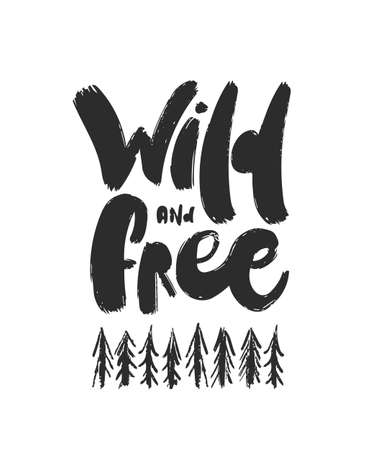 Handwritten furry brush lettering of Wild and free with hand drawn pine forest.