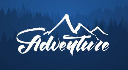 Vector illustration: Hand drawn Modern brush lettering of Adventure forest background.