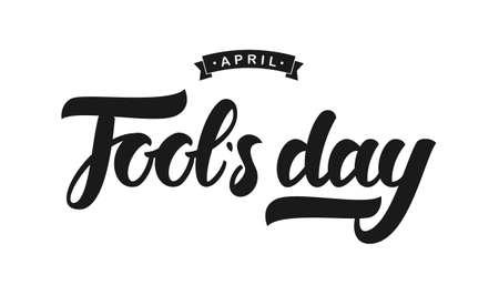 Vector illustration: Handwritten brush lettering of April Fools Day on white background.