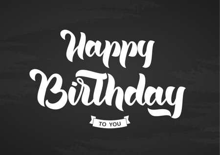 Vector Handwritten elegant modern brush lettering of Happy Birthday on blackboard background. Greetings card