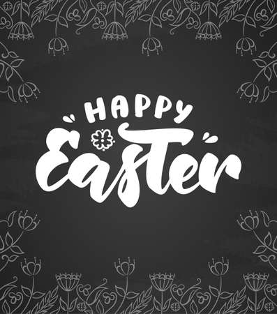 Vector illustration: Greeting card with handwritten lettering of Happy Easter and hand drawn flowers on blackboard background.