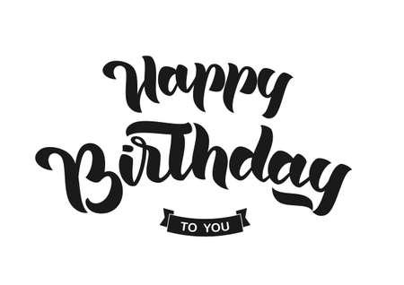 Vector illustration: Handwritten elegant modern brush lettering of Happy Birthday to You on white background. Greetings card