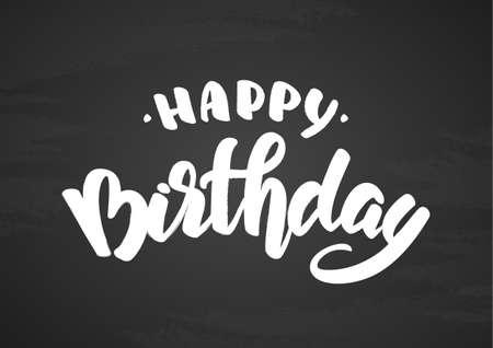 Vector illustration: Hand drawn doodle brush lettering of Happy Birthday on blackboard background.