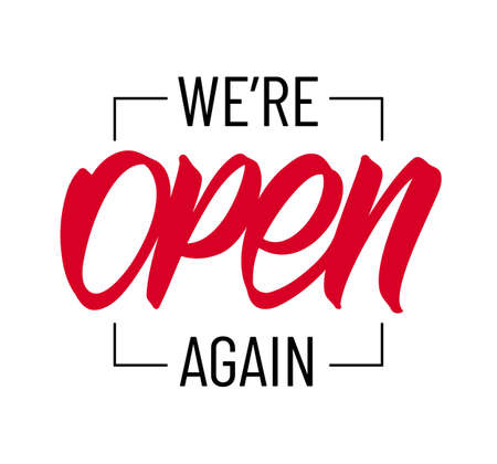 Vector illustration: Door sign with Hand lettering of We're Open Again.