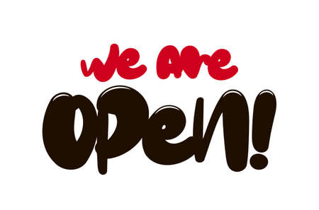 Vector illustration: Hand drawn lettering of We are Open.