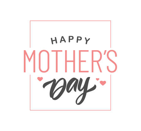 Vector illustration: Lettering composition of Happy Mother's Day on white background.