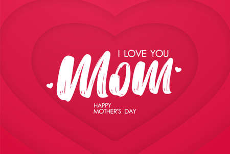 Vector Calligraphic lettering composition of I love You Mom on paper hearts background. Happy Mothers Day Illusztráció