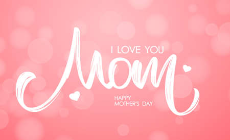 Vector Calligraphic lettering composition of I love You Mom on delicate pink background. Happy Mothers Day.
