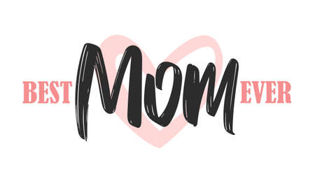 Vector Greeting card with handwritten brush lettering of Best Mom Ever on heart background. Happy Mothers Day. Ilustração