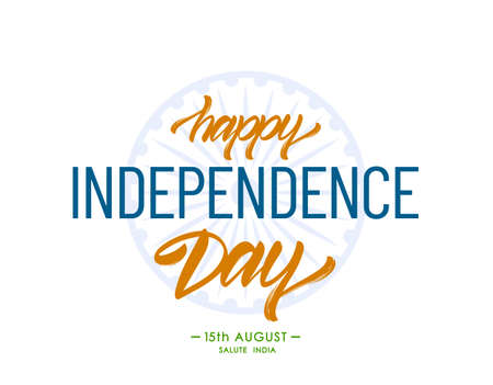 Vector illustration: Greeting card with lettering composition of Happy Independence Day. 15 th August. Salute India.