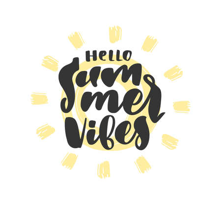 Vector Handwritten calligraphic type lettering composition of Hello Summer Vibes with hand drawn sun.