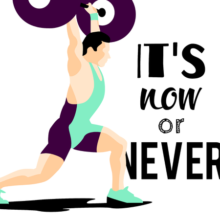 squat: Weight Lifting athlete and motivational slogan. Its now or never. Squat and jerk. Colorful symbol Illustration