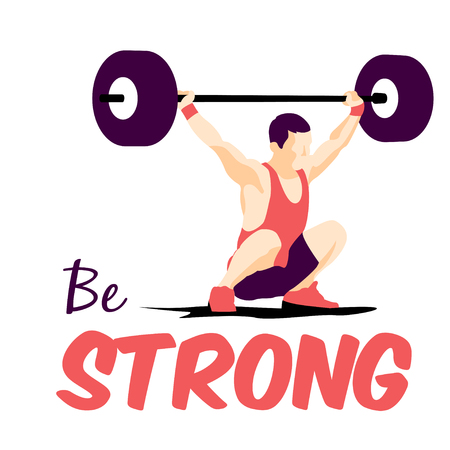 snatch: Weight Lifting athlete and motivational slogan. Be strong. Snatch. Colorful symbol
