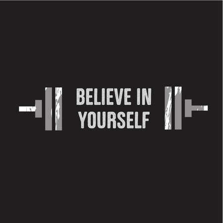 Vector illustration in the form of the message: believe in yourself. The inspirational fitness quote. Typography, t-shirt graphics, print, poster, slogan, flyer, postcard.