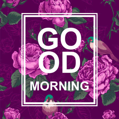 Floral fashion design card with slogan, Good morning vector print, Roses and birds Çizim