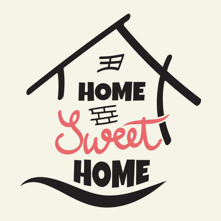 Home Sweet Home. Typography poster. Handmade lettering print vector illustration
