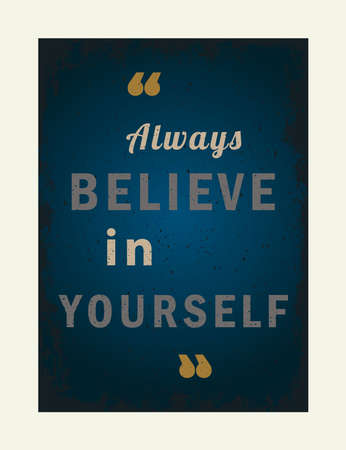 Always Believe in Yourself Typography with blue background. Quotes , motivation, positive inspiration for poster, t shirt. Text Background