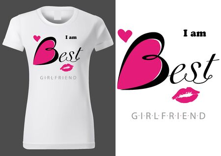 Woman T-shirt Design with Slogan I Am Best Girlfriend - Abstract Fashion Illustration on White Textile Material, Vector