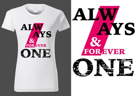 Women White T-shirt Design with Inscription ALWAYS and FOREVER ONE - Fashion Illustration on White Background, Vector