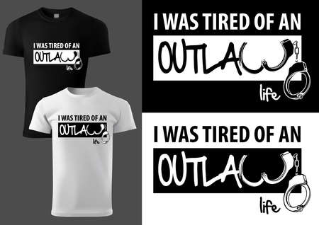 Outlaw T-shirt Design with Handcuffs and Text - Black and White Illustration Isolated on White and Black Background, Vector
