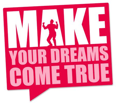 Make dreams come true illustration