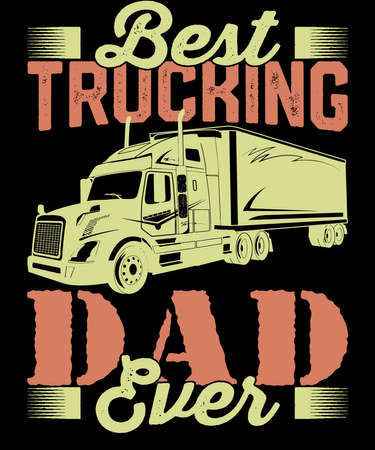 Best trucking dad ever trucker t shirt design
