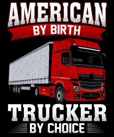 American by birth trucker by choice t shirt design Illustration